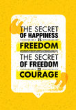 The Secret Of Happiness Is Freedom. The Secret Of Freedom Is Courage. Inspiring Creative Motivation Quote. Banner Design Stock Photo