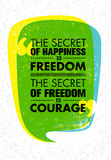 The Secret Of Happiness Is Freedom. The Secret Of Freedom Is Courage. Inspiring Creative Motivation Quote. Banner Design Stock Photos