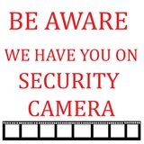 Security camera aware. We have you on camera,red letters on white with black video tape illustration Royalty Free Stock Photo