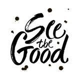 See the good black and white hand lettering positive quote, motivation and inspiration phrase calligraphy illustration vector illustration