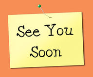See You Soon Means Good Bye And Leaving. See You Soon Representing Good Bye And Display Stock Images