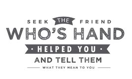 Seek the friend who`s hand helped you and tell them what they mean to you. Quote illustration vector illustration