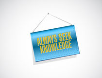 Always seek knowledge banner sign concept Royalty Free Stock Images