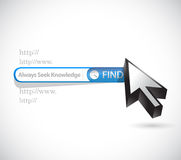 Always seek knowledge search bar sign concept. Illustration design over white Royalty Free Stock Photos