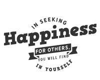 In seeking happiness for others, you will find it in yourself. Best motivational quote stock illustration