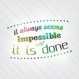 Always seems impossible until it is done Stock Images