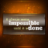 It always seems impossible until it is done. Stock Images