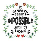 It always seems impossible until it is done. stock illustration