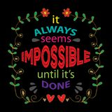It always seems impossible until it is done. vector illustration