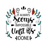 It always seems impossible until it is done. Inspirational quote by Nelson Mandela vector illustration