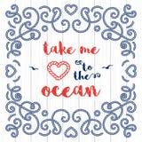 Seetypographieplakat nehmen mich zur Ozeanmarinebeschriftung stock abbildung