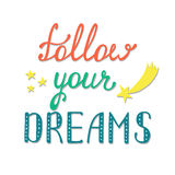 Segua i vostri sogni Citazione ispiratrice circa felice Fotografia Stock