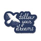 Segua i vostri sogni Citazione ispiratrice circa felice Fotografie Stock Libere da Diritti