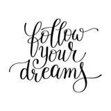 Segua la vostra citazione scritta a mano dell'iscrizione di calligrafia di sogni royalty illustrazione gratis