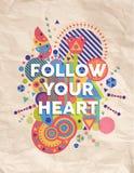 Segua la vostra progettazione del manifesto di citazione del cuore Immagine Stock