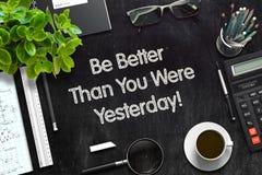Seien Sie besser, als Sie gestern Konzept waren 3d übertragen stockfoto