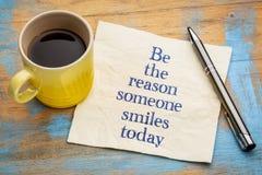 Seien Sie der Grund, den jemand heute lächelt Stockbild