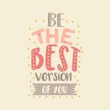 Seien Sie die beste Version von Ihnen Spaßfarbzitat-Motivationsplakat Stockbild