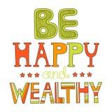 Seien Sie glücklich und wohlhabend Wunsch am Feiertag Dekorative Beschriftung stock abbildung