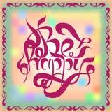 Seien Sie glücklich! Vector Karte Handbeschriftung Handgemachte Kalligraphie Bri Stockbild