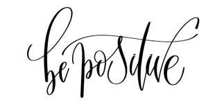 Seien Sie - Handbeschriftungs-Aufschrifttext positiv lizenzfreie abbildung