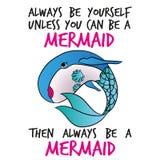 Seien Sie immer sich, es sei denn, dass Sie eine Meerjungfrau sein können Lizenzfreie Stockfotos