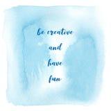 Seien Sie kreativ und haben Sie Spaß auf blauem Aquarellhintergrund vektor abbildung
