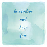 Seien Sie kreativ und haben Sie Spaß auf blauem und grünem Aquarellhintergrund lizenzfreie abbildung