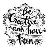 Seien Sie kreativ und haben Sie Spaß lizenzfreie abbildung