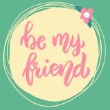 Seien Sie mein Freund Beschriftungsphrase auf Hintergrund mit Blumen vektor abbildung
