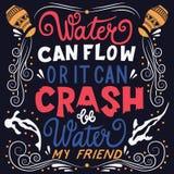 Seien Sie Wasser mein Freund, Hand Plakatentwurf der Typografie beschriftend modernen stock abbildung
