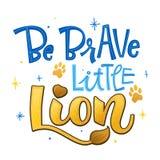 Seja corajoso pouca frase do leão Citações tiradas mão da rotulação da festa do bebê do estilo da caligrafia e do roteiro ilustração royalty free