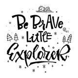 Seja corajoso poucas citações do explorador Mão simples da festa do bebê tirada rotulando a frase do logotipo do vetor ilustração do vetor