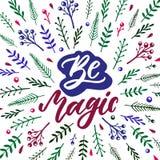 Seja mágico Citações inspiradas com elementos tirados mão Inscrição da rotulação da mão do vetor para cartazes Imagens de Stock Royalty Free