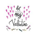 Seja meu texto do Valentim Cartaz feliz da tipografia do dia de Valentim com o ramo escrito à mão do texto da caligrafia das flor Imagens de Stock