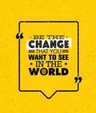Seja a mudança que você quer ver no mundo Citações criativas inspiradores da motivação Bandeira da tipografia do vetor Imagens de Stock