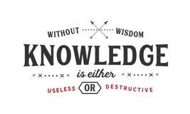 Sem sabedoria, o conhecimento é inútil ou destrutivo ilustração stock
