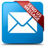 Send us message cyan blue square button red ribbon in corner. Send us message isolated on cyan blue square button with red ribbon in corner abstract illustration Royalty Free Stock Image