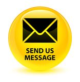 Send us message glassy yellow round button Royalty Free Stock Image