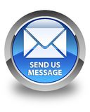 Send us message glossy blue round button Royalty Free Stock Images