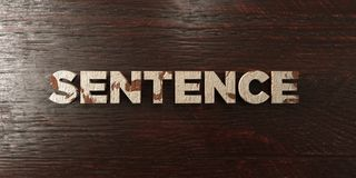 Sentence - grungy wooden headline on Maple  - 3D rendered royalty free stock image. This image can be used for an online website banner ad or a print postcard Royalty Free Stock Image