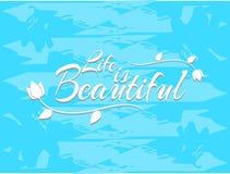 Sentence Life is beautiful in english stock illustration