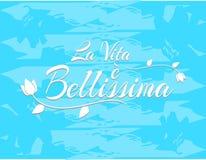 Sentence Life is beautiful in Italian vector illustration