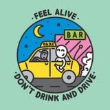 Sentez-vous vivant, ne buvez pas et ne conduisez pas Photo stock