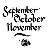 September, October, November, vector hand drawn lettering. Calligraphy ink graphic design for autumn months. Typography design isolated on white background Stock Image