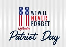 11 September, We will never forget light poster for Patriot day USA. 11 September, We will never forget poster for Patriot day USA. Patriot Day, Never forget 9 royalty free illustration