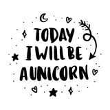 Seré hoy un unicornio Imagen de archivo libre de regalías