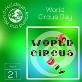 Series calendar. Holidays Around the World. Event of each day of the year. World Circus Day. Royalty Free Stock Images