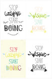 Set of colorful hand driving grunge inspirational poster, quote for home and office. Stop wishing start doing Royalty Free Stock Photography