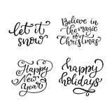 Set of hand drawn vector quotes. Let it snow. Believe in the mag. Ic of Christmas. Happy New Year. Happy holidays. Isolated calligraphy on white background vector illustration